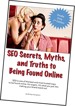 SEO-Secrets-Myths-and-Truths-to-Being-Found-Online-eBook_Kindle-Cover_sm-copy Author Becky Livingston