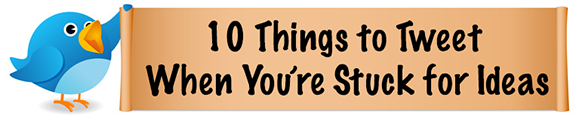 10-things-to-tweet_MD 10 Things to Tweet When You're Stuck for Ideas