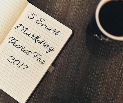 5-Smart-Marketing-Tactics-For-2017_GP 5 Smart Marketing Tactics For 2017