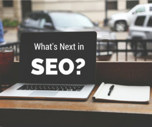 Whats-next-in-SEO_FB-300x251 What's Next in Search Engine Optimization?
