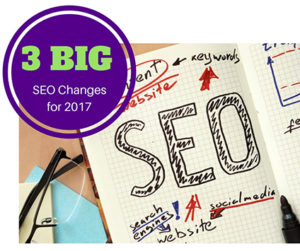 3-BIG-SEO-Changes-for-2017_GP-300x251 3 Big SEO Changes for 2017 - What You Should Know