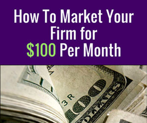 How-To-Market-Your-Firm_GP-300x251 How to Market Your Firm for 100 Dollars Per Month
