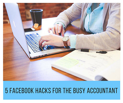 5-Facebook-Hacks-for-the-Busy-Accountant_GP 5 Facebook Hacks for the Busy Accountant