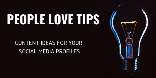 People-love-tips_LI-532x266 Four Social Media Ideas Your Fans Are Going to Love