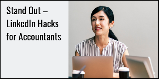 LI-hacks-for-CPAs_LI-532x266 Stand Out – LinkedIn Hacks for Accountants