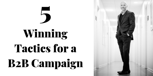 5-winning-tactics-B2B-man_LI-532x266 5 Winning B2B Campaign Tactics
