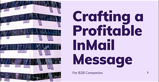 Crafting-an-InMail-message How To Craft a Profitable LinkedIn InMail Message